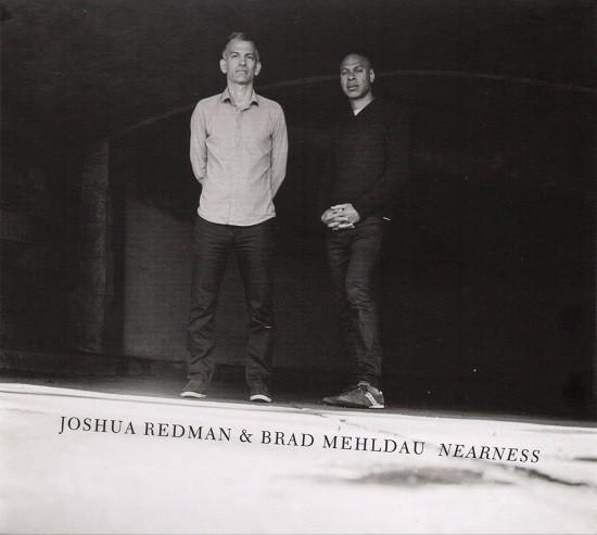 Joshua Redman & Brad Mehldau / Nearness