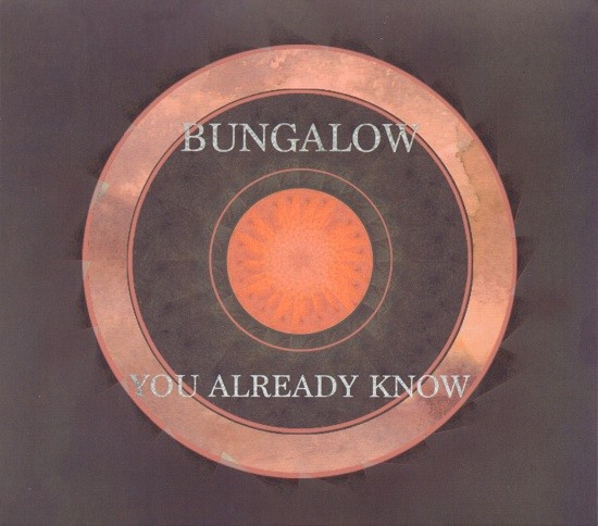 Bungalow / You Already Know