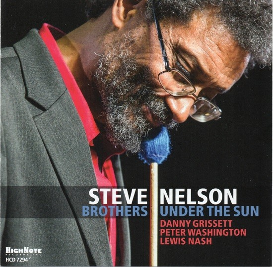 Steve Nelson / Brothers Under The Sun
