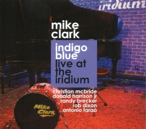Mike Clark / Indigo Blue Live At The Iridium