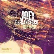 Joey DeFrancesco / Trip Mode