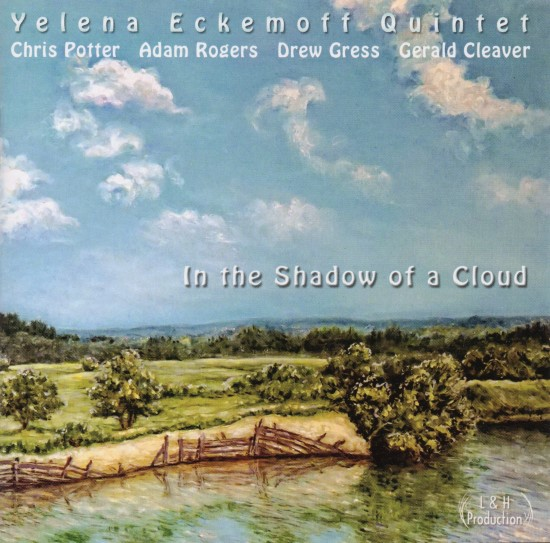 Yelsna Eckemoff Quintet / In the Shadow of a Cloud