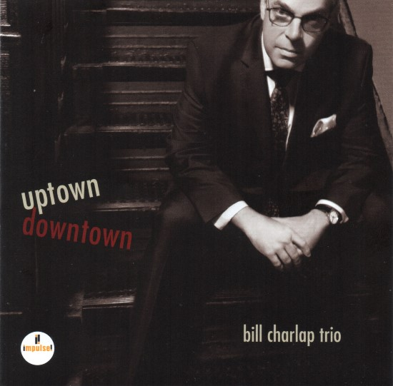 Bill Charlap Trio / Uptown Downtown