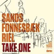 Sands, Fonnesbaek, Riel / Take One