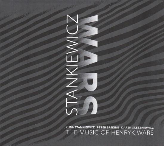 Kuba Stankiewicz / The Music of Henryk Wars
