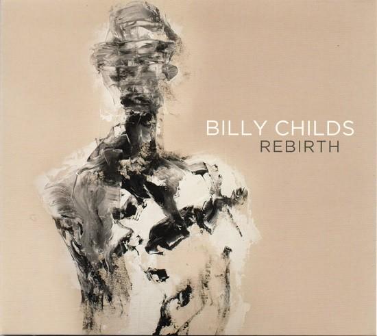 Billy Childs / Rebirth
