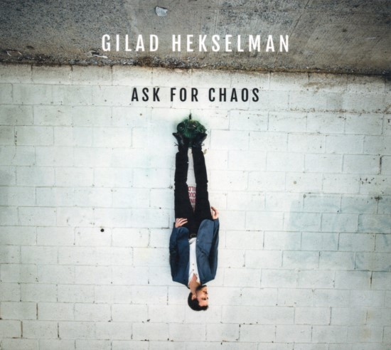 Gilad Hekselman / Ask for Chaos