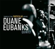Duane Eubanks Quintet / Things of That Particular Nature