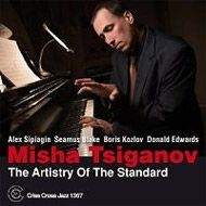 Misha Tsiganov / The Artistry Of The Standard