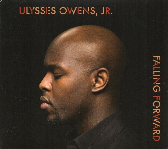 Ulysses Owens, Jr. / Falling Forward (J)