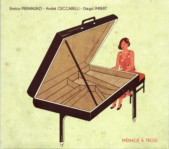 Pieranunzi・Ceccarelli・Imbert / Ménage à Trois