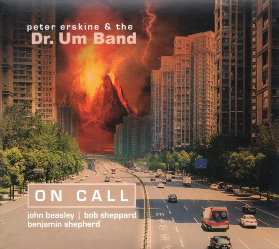 Peter Erskine & The Dr. Um Band / On Call