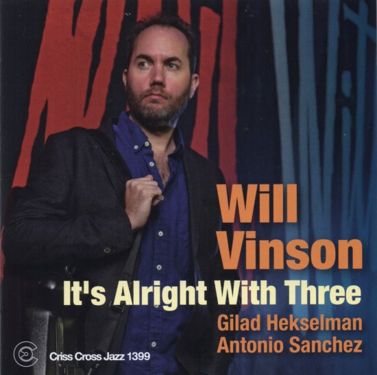 Will Vinson / It's Alright With Three