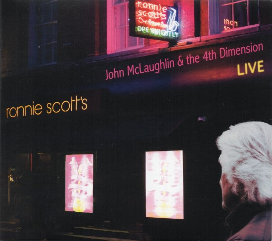 John McLaughlin & the 4th Dimension / Live @ Ronnie Scott's