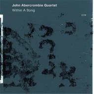 John Abercrombie Quartet / Within A Song