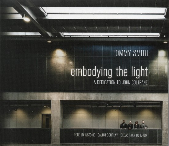 Tommy Smith / Embodying the Light