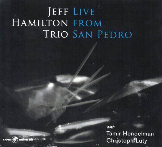 Jeff Hamilton Trio / Live from San Pedro
