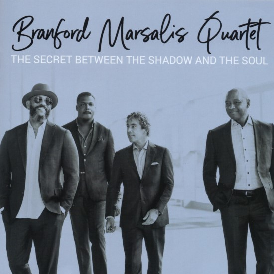Branford Marsalis / The Secret Between the Shadow and the Soul