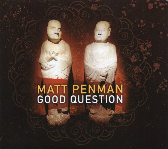 Matt Penman / Good Question
