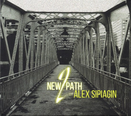 Alex Sipiagin / New Path 2