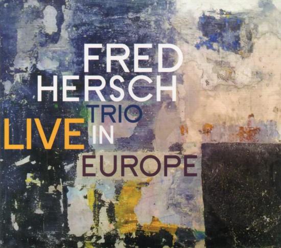 Fred Hersch Trio / Live in Europe