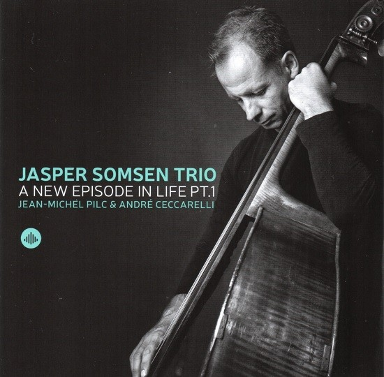 Jasper Somsen Trio / A New Episode in Life Pt.1