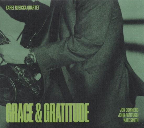 Karel Ruzicka Quartet / Grace & Gratitude