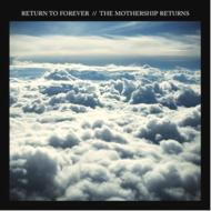 Return To Forever / The Mothership Returns