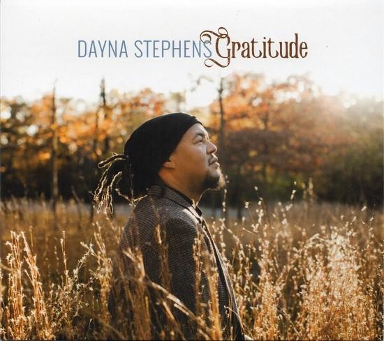 Dayna Stephens / Gratitude