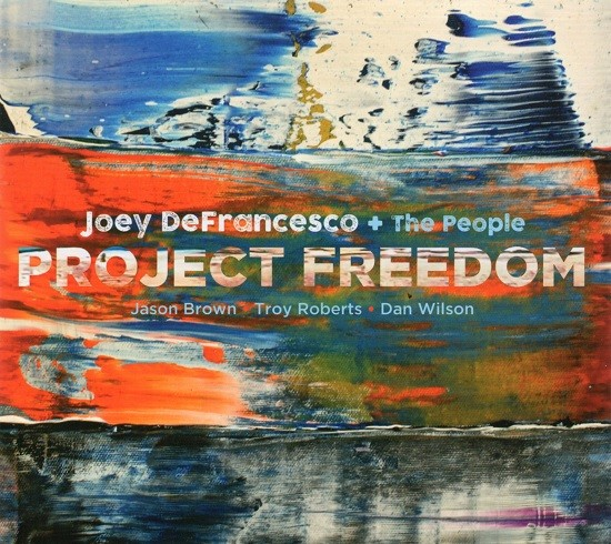 Joey DeFrancesco + The People / Project Freedom
