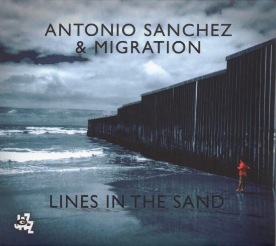 Antonio Sanchez & Migration / Lines in the Sand