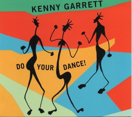 Kenny Garrett / Do Your Dance!