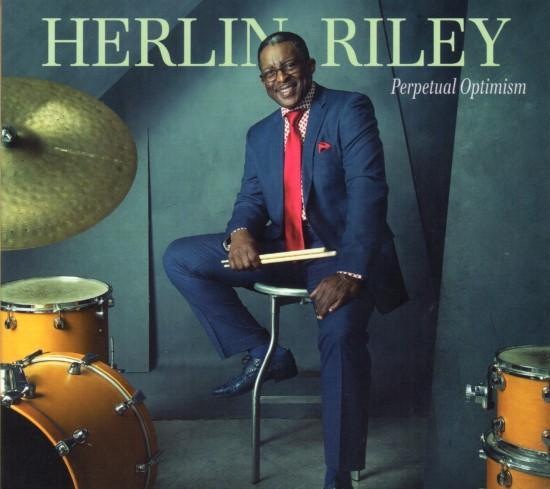 Herlin Riley / Perpetual Optimism