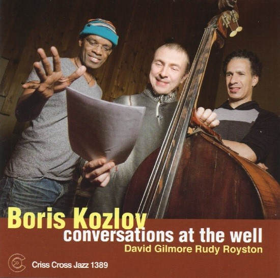 Boris Kozlov / Conversations at the Well