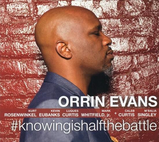 Orrin Evans / #knowingishalfthebattle
