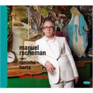 Manuel Rocheman meets Toninho Horta / Cafe & Alegria