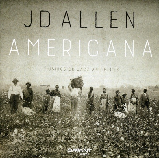 JD Allen / Americana: Musings on jazz and Blues