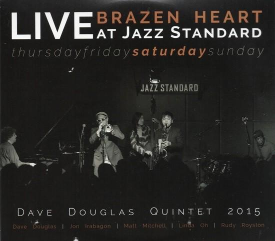 Dave Douglas Quintet 2015 / Brazen Heart Live