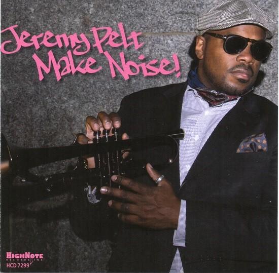 Jeremy Pelt / Make Noise!