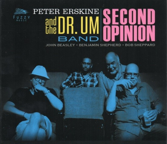 Peter Erskine and the Dr. Um Band / Second Opinion