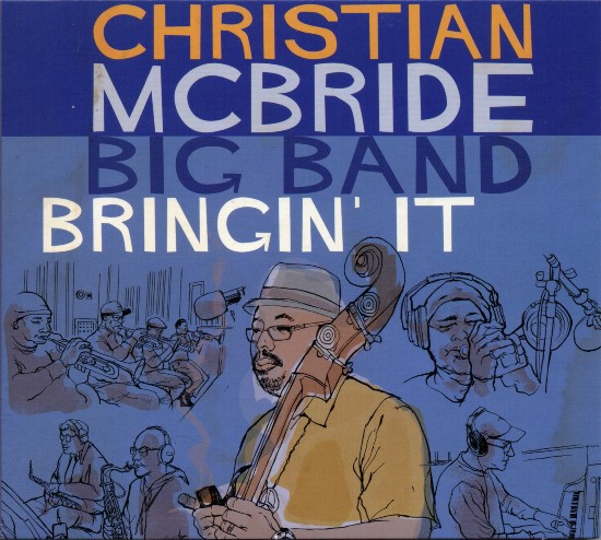 Christian McBride Big Band / Bringin' It