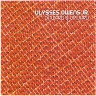 Ulysses Owens Jr. / Onward & Upward
