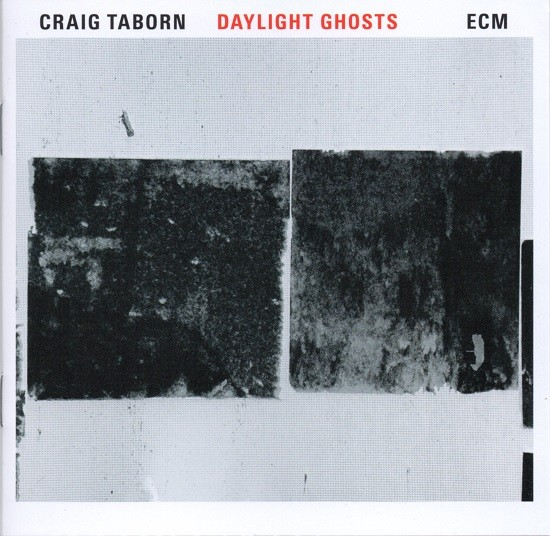 Craig Taborn / Daylight Ghosts