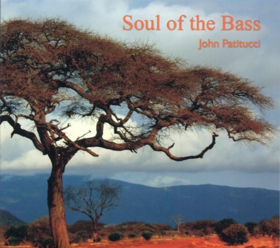 John Patitucci / Soul of the Bass