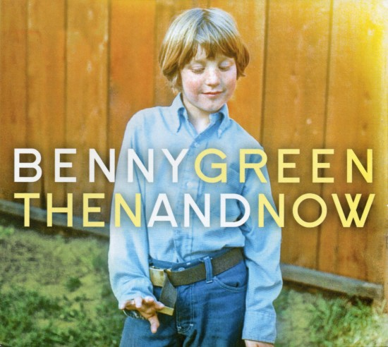 Benny Green / Then and Now