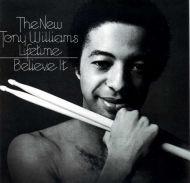 Tony Williams Lifetime/Believe It