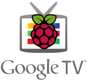 Google TV with Raspberry Pi