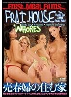 FRAT HOUSE WHORES 売●婦の住む家