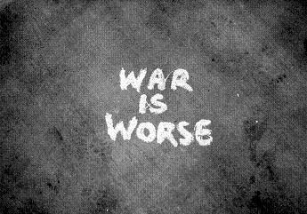War is worse
