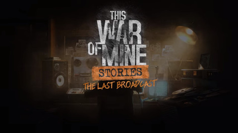 This-War-of-Mine-The-Last-Broadcast